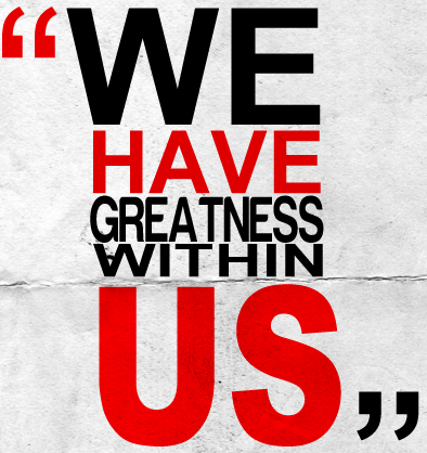We_Have_Greatness_Within_Us_by_rvpdesignz
